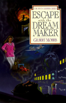 Escape with the Dream Maker by Gilbert L. Morris