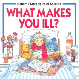 What Makes You Ill? (Usborne Starting Point Science) by Susan Mayes