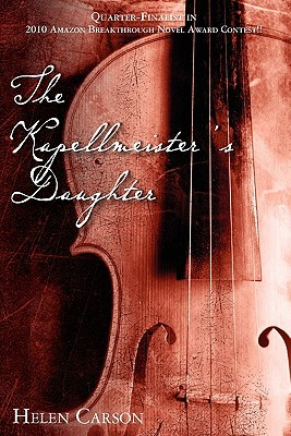 The Kapellmeister's Daughter by Helen Carson