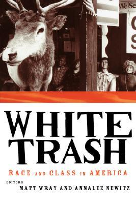White Trash by Matt Wray