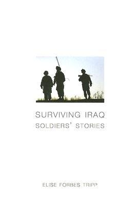 Surviving Iraq: Soldier's Stories