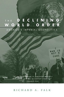 The Declining World Order by Richard A. Falk