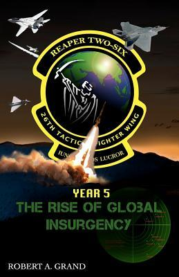 Reaper Two-Six: Year 5: The Rise of Global Insurgency