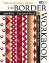 The Border Workbook: Easy Speed-Pieced & Foundation-Pieced Borders