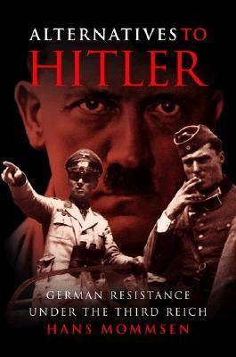 Alternatives to Hitler by Hans Mommsen