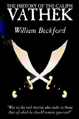 The History of the Caliph Vathek by William Beckford