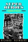 Super Heroes: A Modern Mythology