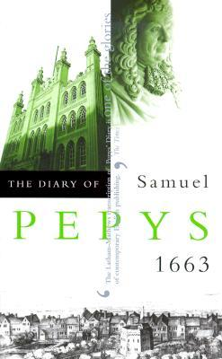 The Diary of Samuel Pepys, Vol. IV: 1663