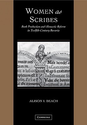 Women as Scribes by Alison I. Beach