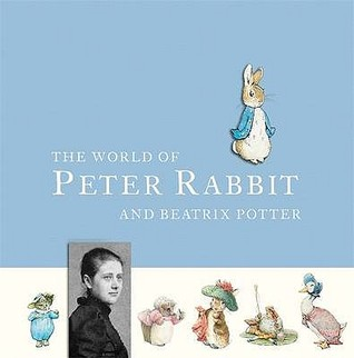 The World Of Peter Rabbit And Beatrix Potter by Beatrix Potter