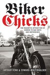 Biker Chicks, The Magnetic Attraction of Women to Bad Boys and Motorbikes