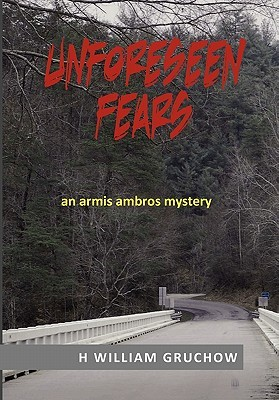 Unforeseen Fears by H.W. GRUCHOW