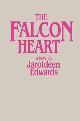 The Falcon Heart by Jaroldeen Edwards