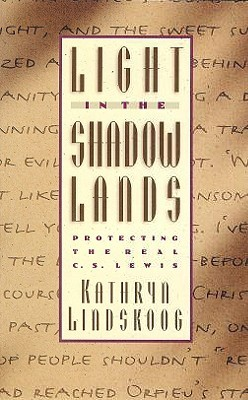 Light in the Shadowlands by Kathryn Lindskoog