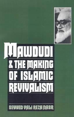 Download for free Mawdudi and the Making of Islamic Revivalism by Vali Nasr PDF