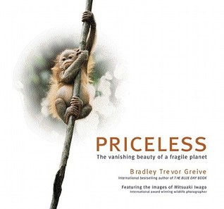 Priceless: The Vanishing Beauty of a Fragile Planet