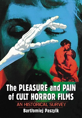 The Pleasure and Pain of Cult Horror Films by Bartłomiej Paszylk