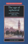 The Age of Upheaval: Edwardian Politics 1899-1914
