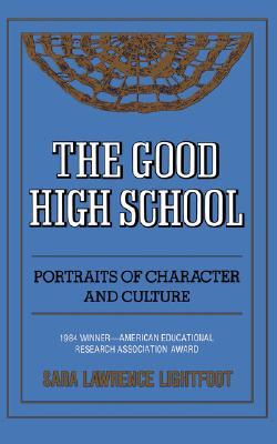 The Good High School by Sara Lawrence-Lightfoot