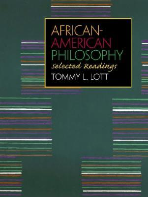 African-American Philosophy by Tommy Lee Lott