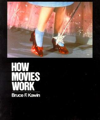 How Movies Work by Bruce F. Kawin