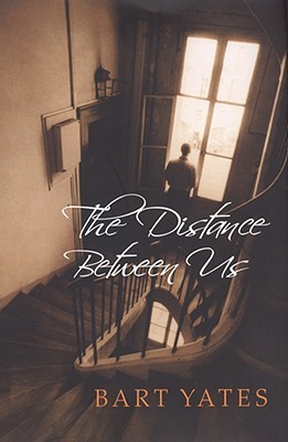 The Distance Between Us by Bart Yates