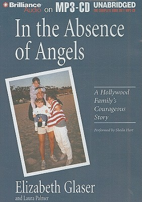 In the Absence of Angels: A Hollywood Family's Courageous Story