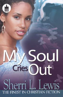My Soul Cries Out by Sherri L. Lewis