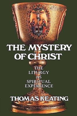 The Mystery of Christ by Thomas Keating