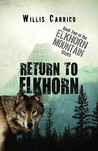 Return to Elkhorn: Book Two of the Elkhorn Mountain Series