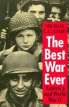 The Best War Ever: America and World War II