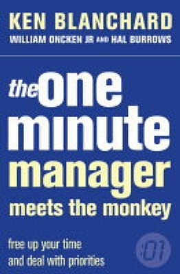 The One Minute Manager Meets The Monkey by Kenneth H. Blanchard