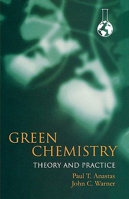 Download free Green Chemistry: Theory and Practice by Paul T. Anastas iBook