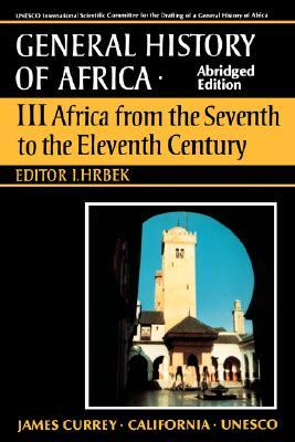 UNESCO General History of Africa, Vol. III, Abridged Edition: Africa from the Seventh to the Eleventh Century
