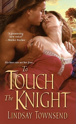 To Touch the Knight by Lindsay Townsend
