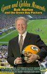 Green and Golden Moments: Bob Harlan and the Green Bay Packers