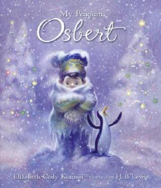 My Penguin Osbert by Elizabeth Cody Kimmel