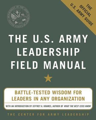 The U.S. Army Leadership Field Manual by United States Army