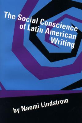 The Social Conscience of Latin American Writing