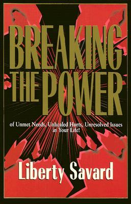 Breaking the Power of Unmet Needs, Unhealed Hurts, Unresolved Issues in Your Life!