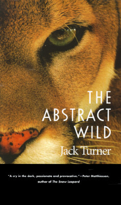 The Abstract Wild by Jack Turner