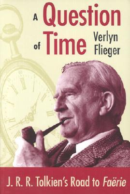 A Question of Time by Verlyn Flieger