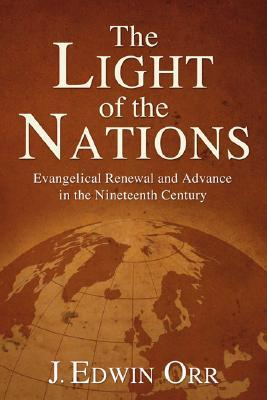 The Light of the Nations: Evangelical Renewal and Advance in the Nineteenth Century