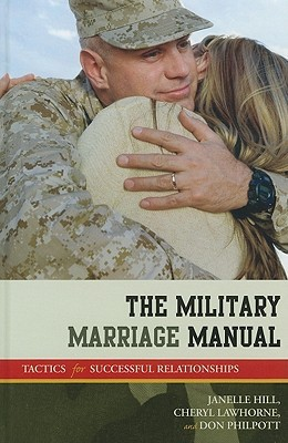 The Military Marriage Manual by Janelle Hill