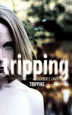 Tripping by Darren E. Laws