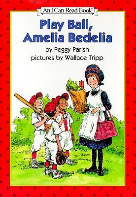 Play Ball, Amelia Bedelia by Peggy Parish