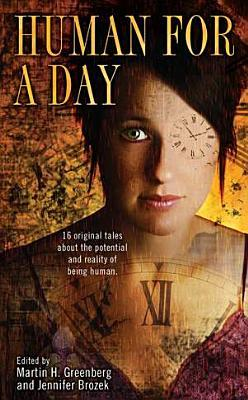 Human for a Day by Martin H. Greenberg