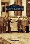 Elbert County (Images of America: Georgia)