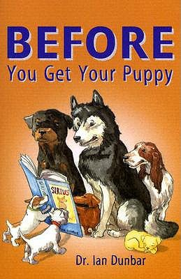 Before You Get Your Puppy by Ian Dunbar
