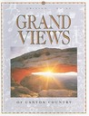 Grand Views of Canyon Country: A Driving Guide
